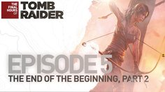 Tomb Raider_The Final Hours #5 - Part 2