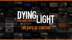 Dying Light_ 180 Days of Content
