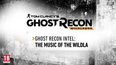 Tom Clancy's Ghost Recon: Wildlands_The Music of the Wildlands