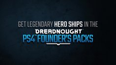 Dreadnought_PS4 Founder's Pack Trailer