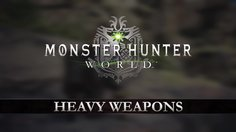 Monster Hunter: World_Heavy Weapons