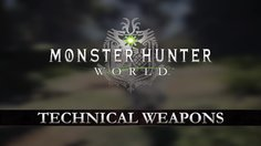 Monster Hunter: World_Technical Weapons