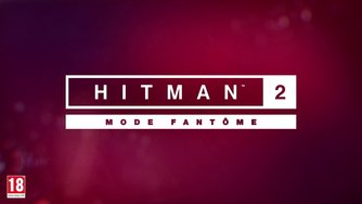 Hitman 2_Ghost Mode Trailer (FR)