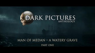The Dark Pictures - Man of Medan_Dev Diary #2 A Watery Grave