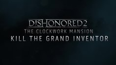 Dishonored 2_The Clockwork Mansion (High Chaos)