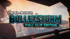 Bulletstorm: Full Clip Edition_Announce Trailer (Fixed)