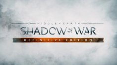 Middle-earth: Shadow of War_Definitive Edition Launch Trailer