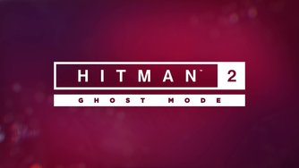 Hitman 2_Ghost Mode Trailer