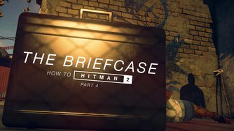 Hitman 2_How to Hitman: The Briefcase