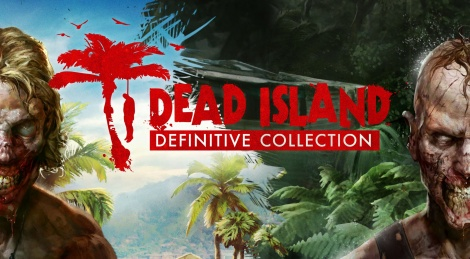 Dead Island: Definitive Collection announced