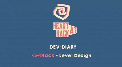Dev-Diary - Heart @Hack - Level Design