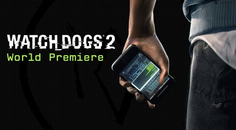 Watch_Dogs 2: World Premiere
